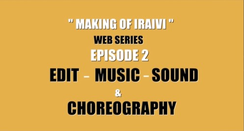 "Making of ""Iraivi"""